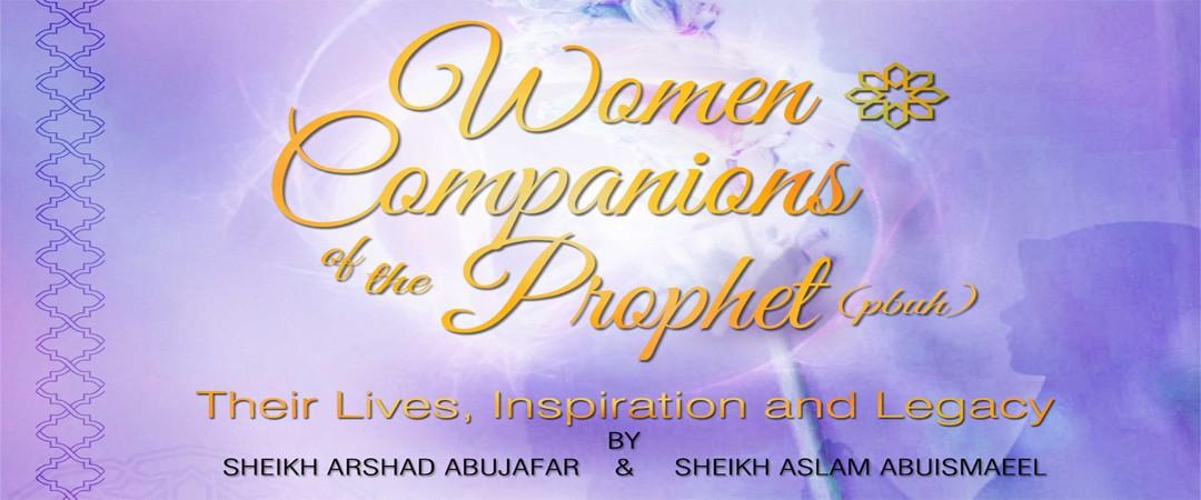 Women Companions of The Prophet (s)