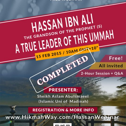 [ENDED] Hassan Ibn Ali (R.A) : A True Leader of This Ummah [Online]
